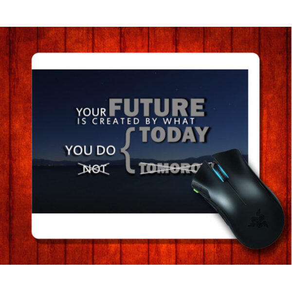 MousePad RPC 000107 Life Quote Your future is created by what y for Mouse mat 240*200*3mm Gaming Mice Pad Malaysia