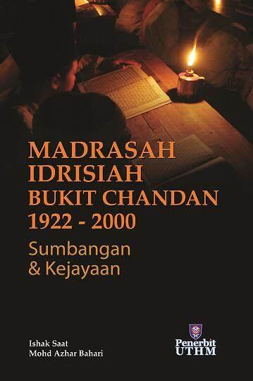 MADRASAH IDRISIAH BUKIT CHANDAN 1922-2000 : SUMBANGAN DAN KEJAYAAN