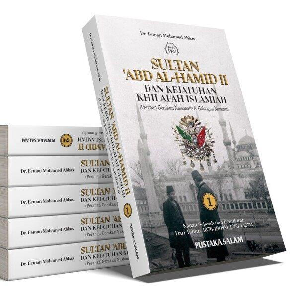 (PS) SULTAN ABD AL-HAMID II DAN KEJATUHAN KHILAFAH ISLAMIAH (SET Jilid 1 & 2) Malaysia