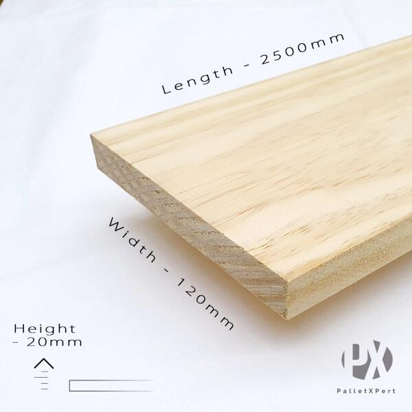Taeda 20mm x 120mm x 2500mm (8ft 2inch) Pine Wood Plank (New) | Kayu Pallet | Kayu Pine | Kayu DIY | Siap Ketam | New DARA |