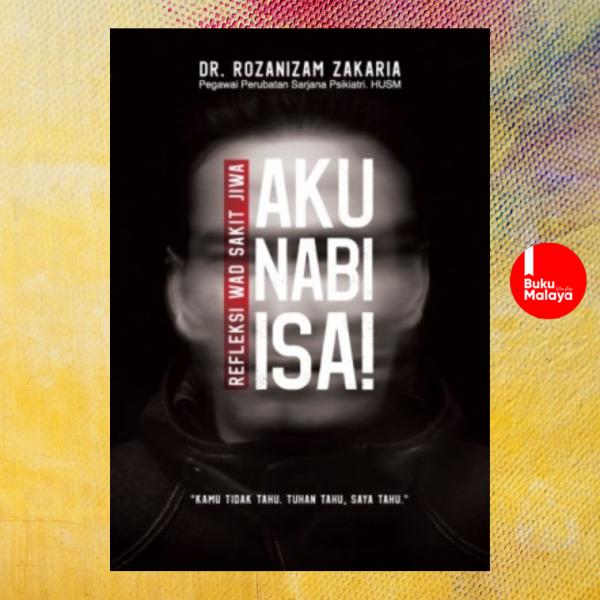 Aku Nabi Isa! oleh Dr Rozanizam Zakaria Malaysia