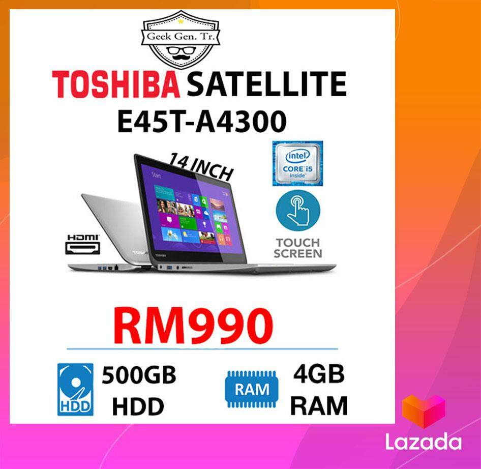 TOSHIBA SATELLITE E45t-A4300 TOUCHSCREEN CORE i5-4TH GEN 4GB RAM 500GB HDD 14 INCH Malaysia