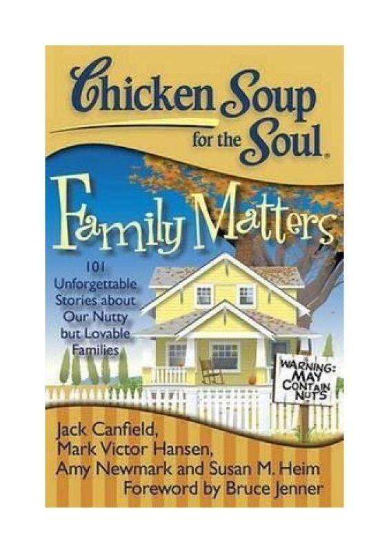 Chicken Soup for the Soul: Family Matters: 101 Unforgettable Stories about Our Nutty But Lovable Families (Chicken Soup for the Soul) - intl
