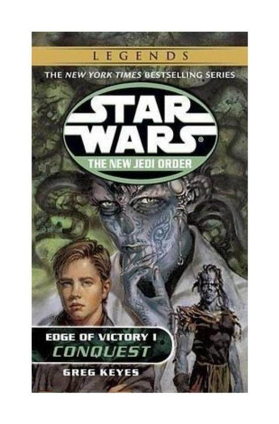 Conquest: Star Wars Legends (the New Jedi Order: Edge of Victory, Book I) - intl