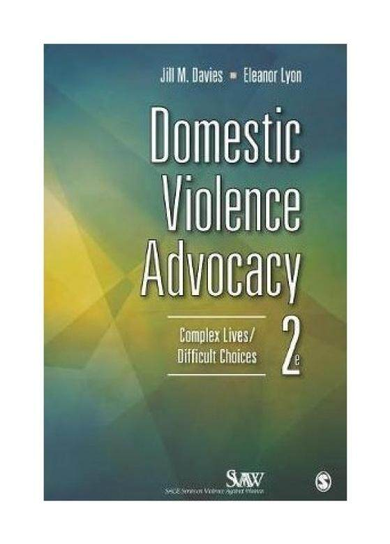 Domestic Violence Advocacy: Complex Lives/Difficult Choices (Sage Series on Violence Against Women (Paperback)) - intl
