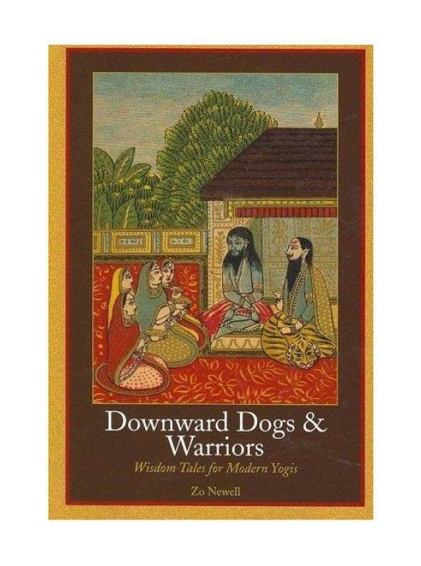 Downward Dogs and Warriors: Wisdom Tales for Modern Yogis - intl