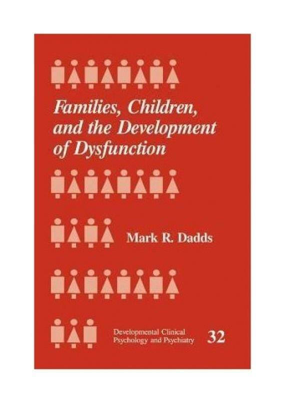 Families, Children and the Development of Dysfunction (Developmental Clinical Psychology and Psychiatry) - intl