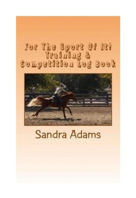 For the Sport of It!: Training & Competition Log Book - intl