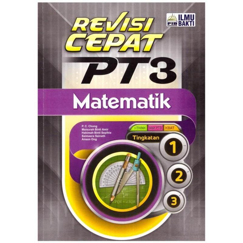 ILMU BAKTI Revisi Cepat PT3 Matematik Tingkatan 1.2.3 Malaysia