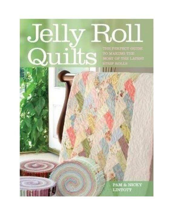 Jelly Roll Quilts: The Perfect Guide to Making the Most of the Latest Strip Rolls - intl