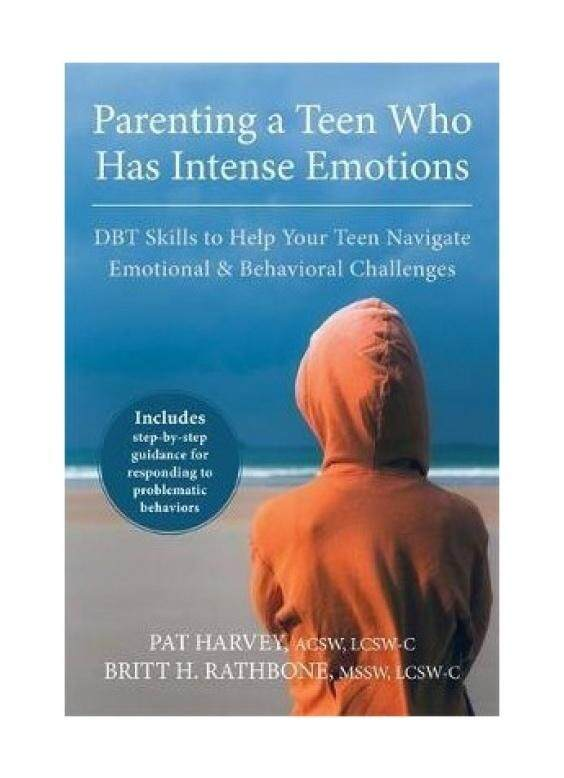 Parenting a Teen Who Has Intense Emotions: DBT Skills to Help Your Teen Navigate Emotional and Behavioral Challenges - intl