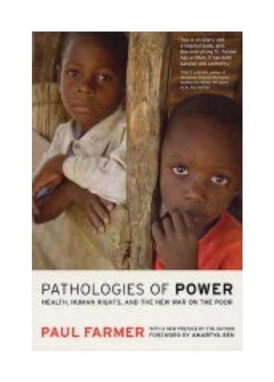 Patologi Power: Kesehatan, Hak Asasi Manusia dan Perang Baru Di Malang: dengan Baru Kata Pengantar Oleh Penulis (California Series Di Dalam Antropologi)-Intl