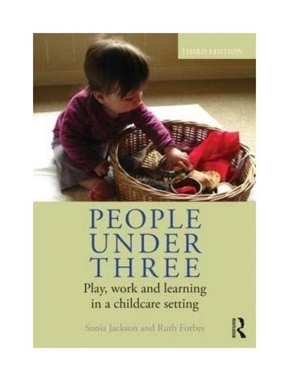 People Under Three: Play, Work and Learning in a Childcare Setting - intl