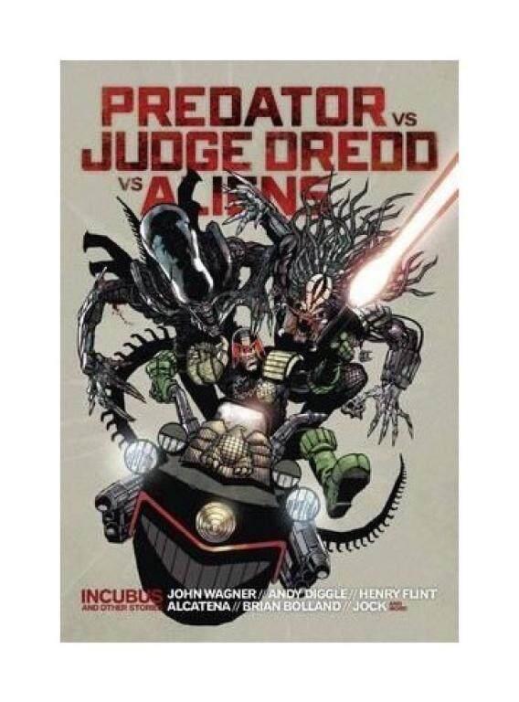 Predator vs. Judge Dredd vs. Aliens: Incubus and More - intl