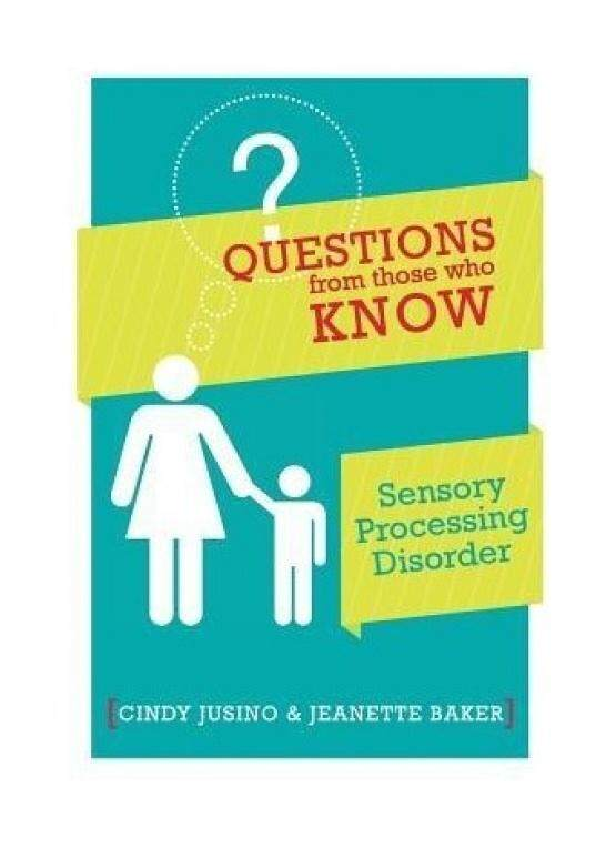 Questions from Those Who Know: Sensory Processing Disorder - intl