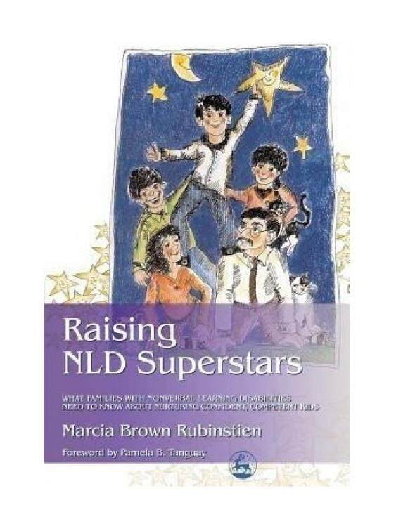 Raising NLD Superstars: What Families with Nonverbal Learning Disibilities Need to Know About Nurturing Confident, Competent Kids - intl