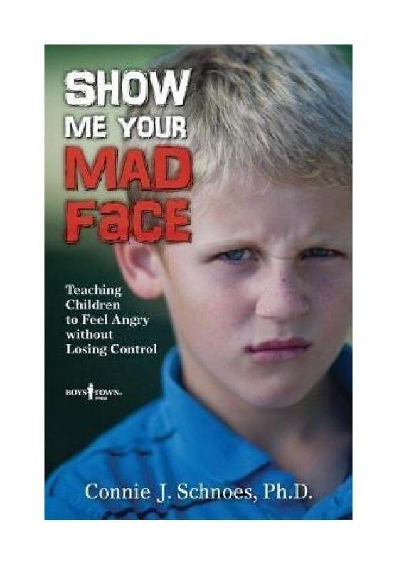 Show Me Your Mad Face: Teaching Children to Feel Angry Without Losing Control - intl
