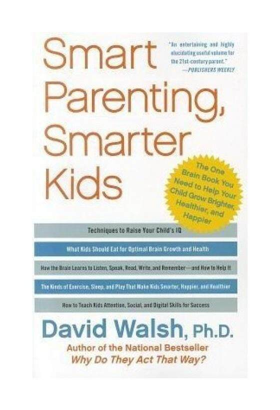 Smart Parenting, Smarter Kids: The One Brain Book You Need to Help Your Child Grow Brighter, Healthier, and Happier - intl