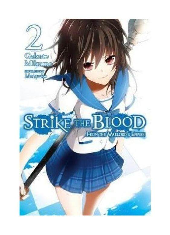 Strike the Blood: From the Warlords Empire: Vol. 2 : (Novel) The Right Arm of the Saint - intl