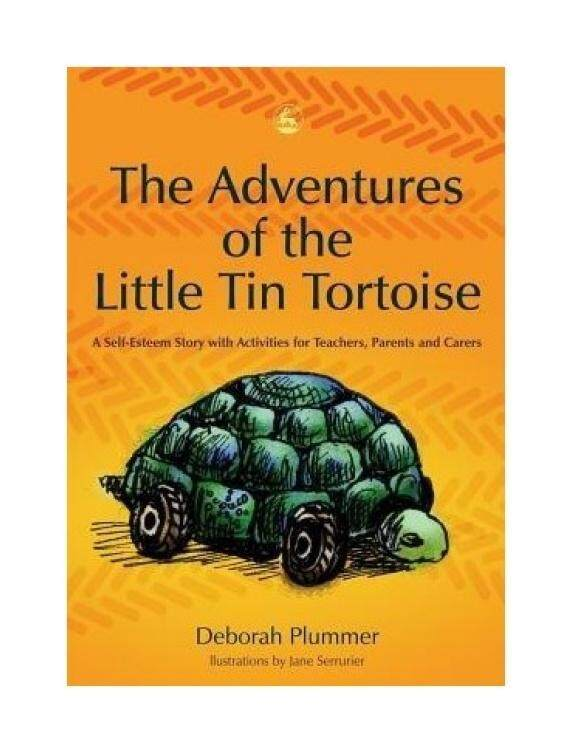 The Adventures of the Little Tin Tortoise: A Self-esteem Story with Activities for Teachers, Parents and Carers - intl