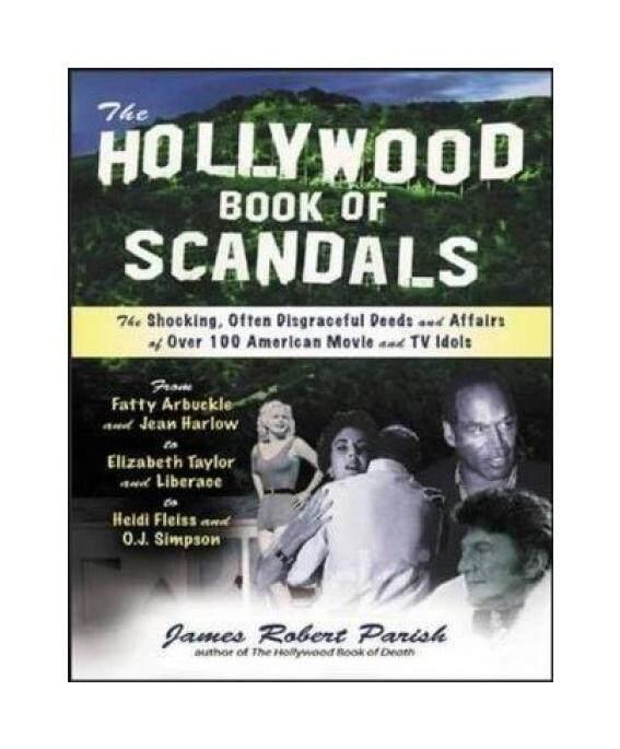 Hollywood Pesan Skandal: Mengejutkan, sering Memalukan Perbuatan dan Urusan Lebih dari 100 Film Amerika