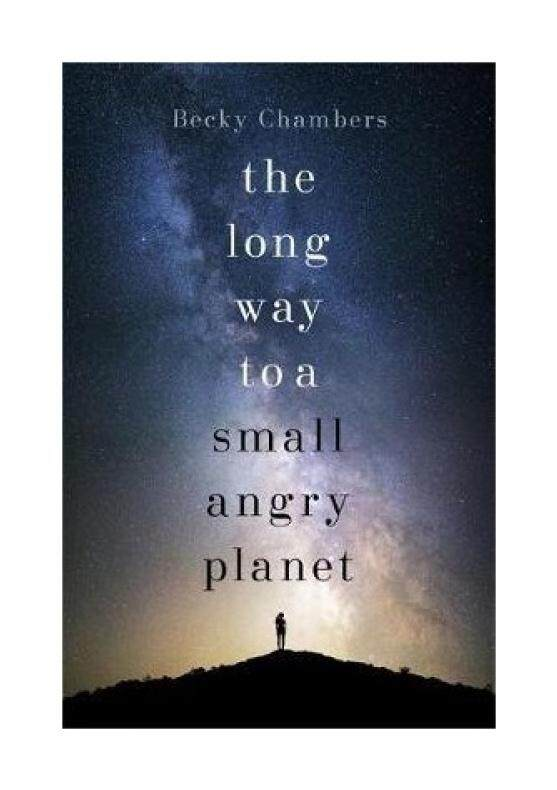 The Long Way to a Small, Angry Planet: Wayfarers 1 (Wayfarers) - intl