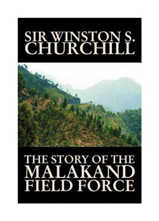 The Story of the Malakand Field Force by Winston S. Churchill, World and Miltary History - intl