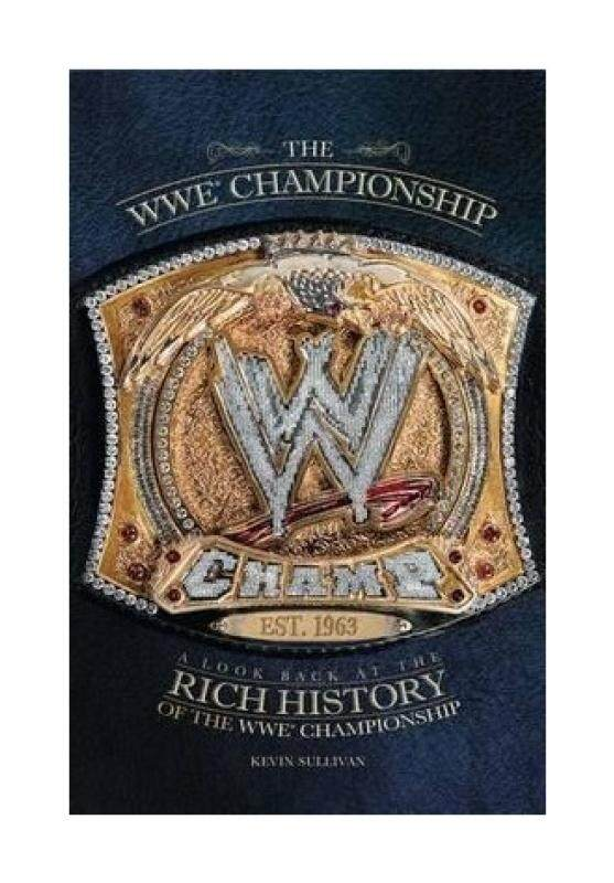 The WWE Championship: A Look Back at the Rich History of the WWE Championship - intl
