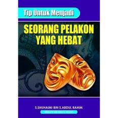 Tip Untuk Menjadi Seorang Pelakon Yang Hebat By Prestasi Books.