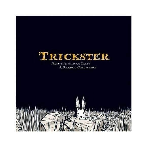 Trickster: Penduduk Asli Amerika Cerita Yang Graphic Collection-Intl