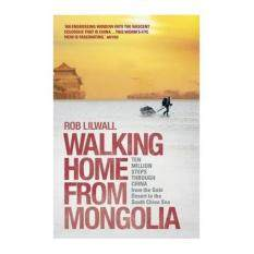 Walking Home From Mongolia 9781444745306 By Bookxcess Online.