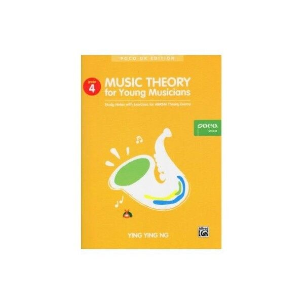 YING YING NG: MUSIC THEORY FOR YOUNG MUSICIANS - GRADE 4 (SECOND EDITION) Malaysia
