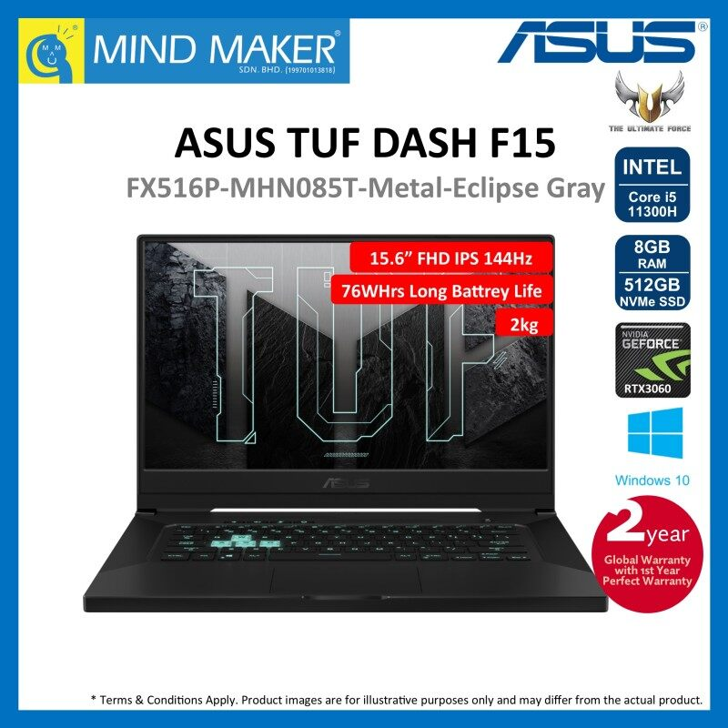 Asus TUF Gaming DASH F15 FX516P-MHN085T Metal-Eclipse Gray 15.6 FHD IPS 144Hz NoteBook (i5-11300H/8GB/512GB NVMe SSD/RTX3060/Win10/2 Years Global Warranty with 1st Year Perfect Warranty) Malaysia