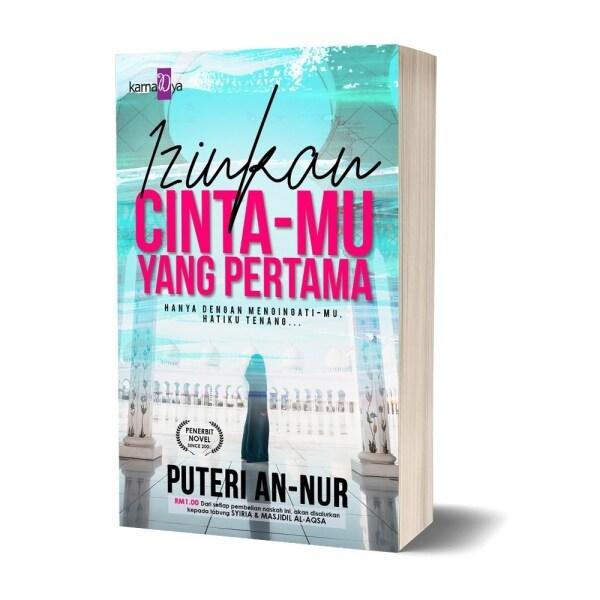 【SPOT HOT SALE】 New 2021 IZINKAN CINTAMU-YANG PERTAMA - PUTERI AN-NUR (NOVEL) Malaysia