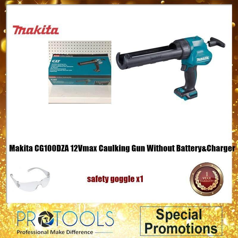 Makita CG100DZA 12Vmax Caulking Gun Without Battery&Charger foc safety goggle  ( PROTOOLS) - 1 YEAR WARRANTY