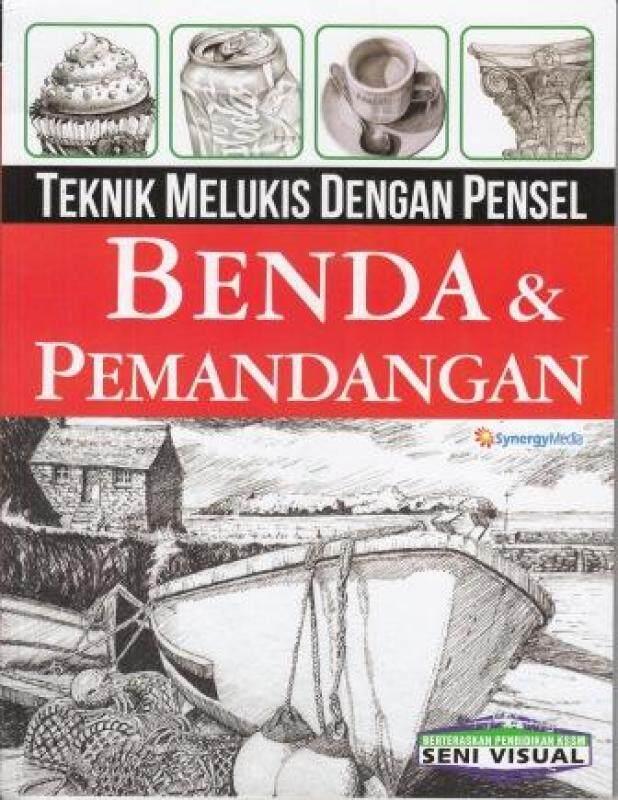 Teknik Melukis Dengan Pensel : Benda & Pemandangan Malaysia