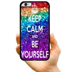 2017 New Fashion Hot Sale Style KEEP CALM AND BE YOURSELF Creative Pattern Hard Plastic Phone