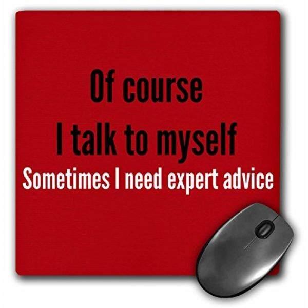 3 Drose Tentu Saja Saya Berbicara dengan Diri Sendiri Kadang Saya Butuh Saran Ahli Mouse Alas (Mp_200702_1)-Internasional