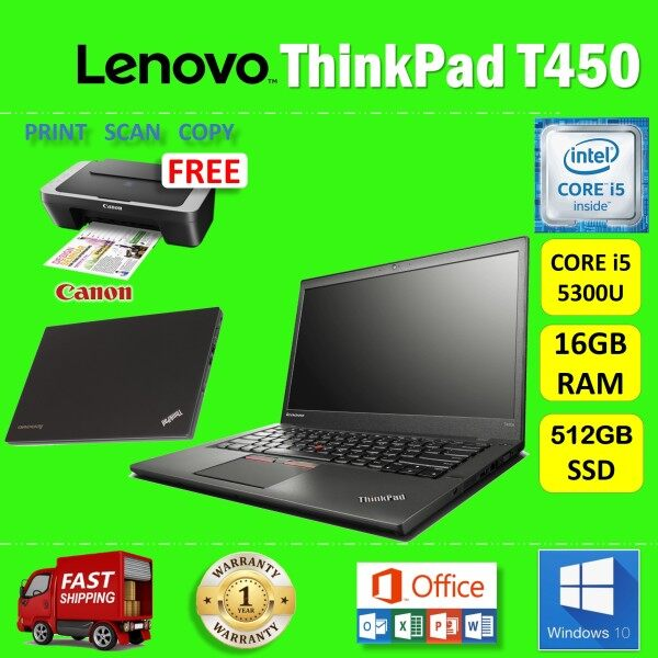 LENOVO ThinkPad T450 - CORE i5 5300U / 16GB RAM / 512GB SSD / 14 inches HD SCREEN / WINDOWS 10 PRO / 1 YEAR WARRANTY / FREE CANON PRINTER / LENOVO ULTRABOOK LAPTOP / REURBISHED Malaysia