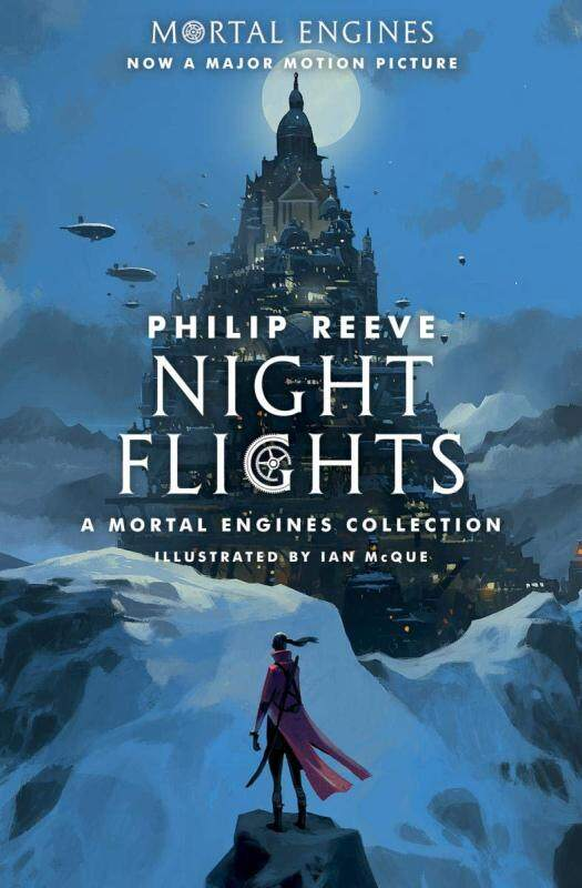 BORDERS Night Flights: A Mortal Engines Collection by Philip Reeve  (Author), Ian McQue (Illustrator) Malaysia