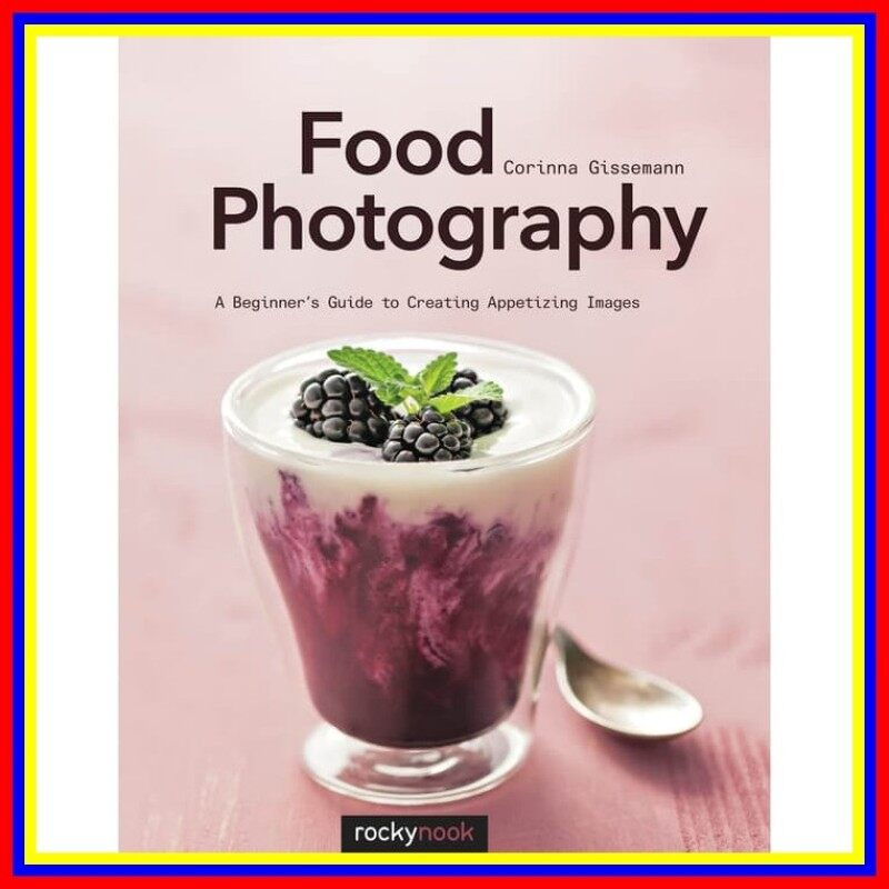 Food Photography A Beginners Guide To Creating Appetizing Images Malaysia