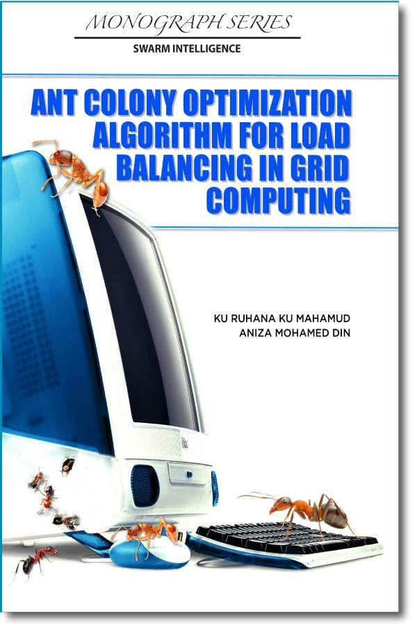 Ant Colony Optimization Algorithm For Load Balancing In Grid Computing By Uum Press Books Online.