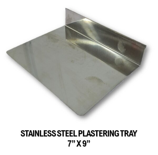 STAINLESS STEEL PLASTERING TRAY 7 X 9 IN FOR PLASTER CEILING WORKS