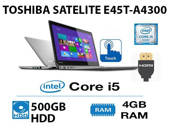 Toshiba Satelite E45t-A4300 Intel core i5-4th gen 4GB RAM 500GB HDD 14 INCH Malaysia