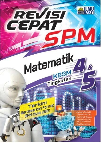Ilmu Bakti: Revisi Cepat SPM Matematik Ting 4 & 5: 9789672997436 Malaysia