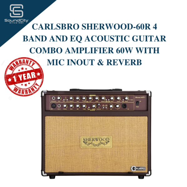 CARLSBRO SHERWOOD-60R 4 Band And EQ Acoustic Guitar Combo Amplifier 60W With Mic Inout & Reverb (Guitar Amplifier) Malaysia