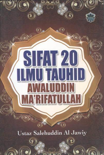 Sifat 20 : Ilmu Tauhid Awaluddin Marifatullah (Jahabersa) Malaysia