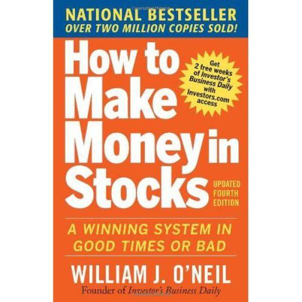 How to Make Money in Stocks: A Winning System in Good Times and Bad Malaysia