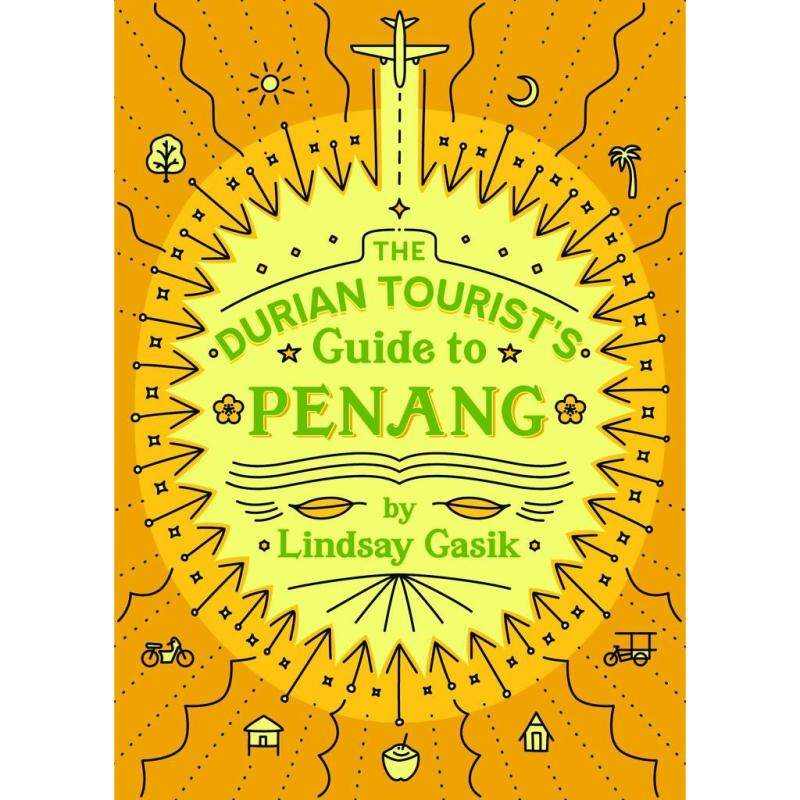 The Durian Tourist's Guide to Penang (ENG) Malaysia