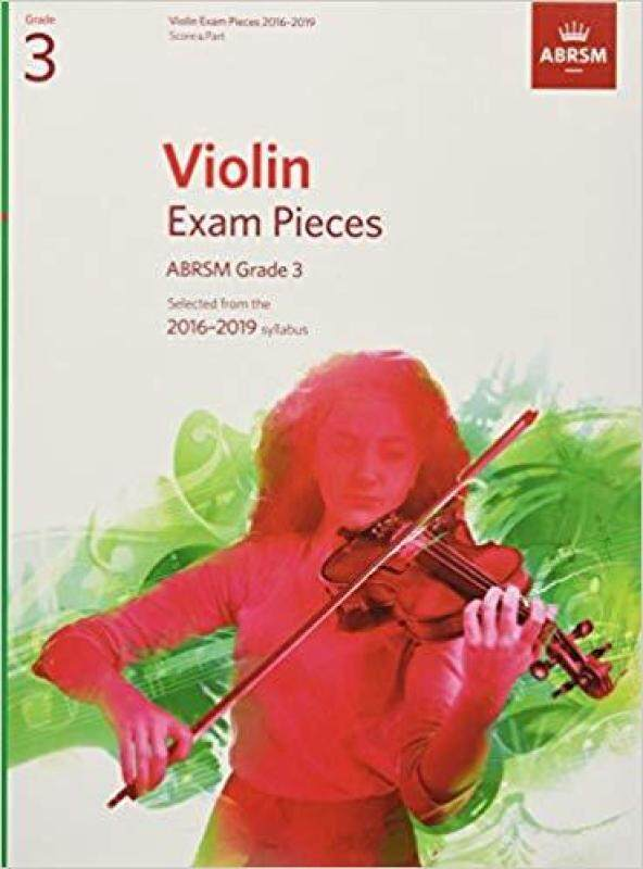 Violin Exam Pieces 2016-2019, ABRSM Grade 3, Score & Part : Selected from the 2016-2019 syllabus Malaysia